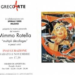 Mostra Personale del Maestro Mimmo Rotella dal 08 al 30 novembre 2006. Multipli, decollages e pezzi unici in collaborazione con la Galleria La Spirale 2000 di Milano